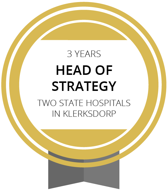Head of Strategy at the 2 State Hospitals in Klerksdorp for 3 Years